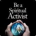 Be a Spiritual Activist